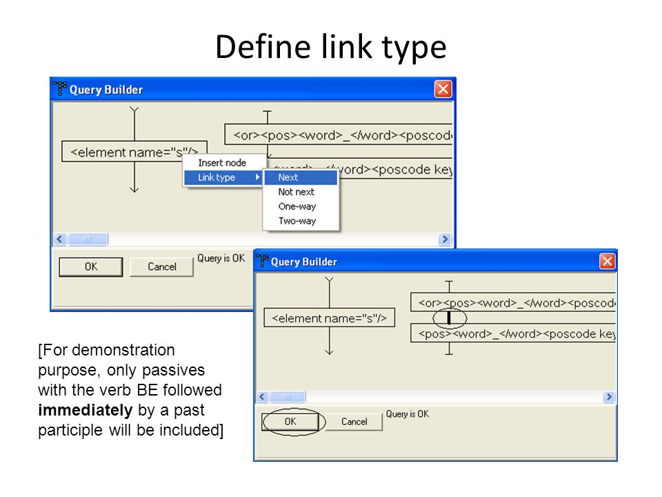 Define link type [For demonstration purpose, only passives with the verb BE followed immediately by a past participle will be included]